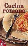Cucina romana: Ricette tradizionali, appunti e annotazioni personali