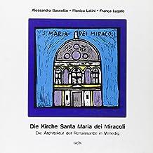 Die Kirche Santa Maria dei Miracoli. Die architektur der renaissance in Venedig (Venezia in piccolo)