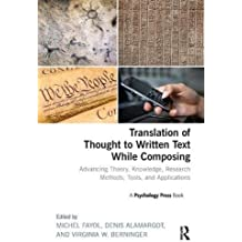 Translation of Thought to Written Text While Composing: Advancing Theory, Knowledge, Research Methods, Tools, and Applications
