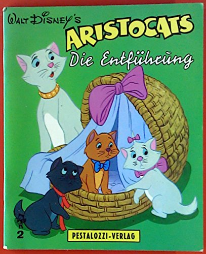 2 Die Aristocats (Aristocats-Büchlein Nr. 2. Die Entführung.)