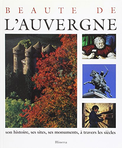 Beauté de l'Auvergne : Son histoire, ses sites, ses monuments, à travers les siècles