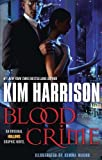 Blood Crime (Graphic Novel) (Hollows (del Rey))
