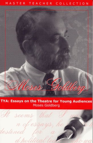 Tya: Essays on the Theatre for Young Audiences por Moses Goldberg
