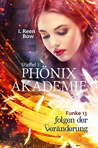 Phönixakademie - Funke 13: Folgen der Veränderung