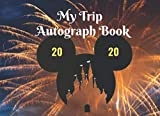 My Trip Autograph Book 2020: The Kids Autograph Book 2020 featuring  castle and fireworks to capture 50 autographs or Signatures and photos & ... at Amusement park , cruise, baseball games