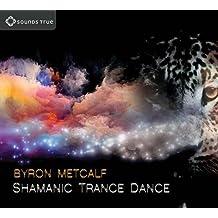Shamanic Trance Dance: Shamanic Trance Dance