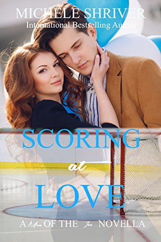 Scoring at Love (Men of the Ice Book 4) (English Edition) por Michele Shriver