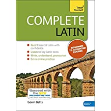 Complete Latin Beginner to Intermediate Book and Audio Course: Learn to read, write, speak and understand a new language with Teach Yourself (Teach Yourself Language)