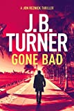 Gone Bad by J. B. Turner