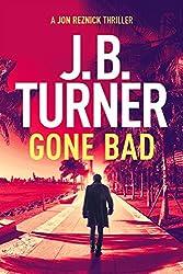 Gone Bad: A Jon Reznick Thriller (Jon Reznick Series)