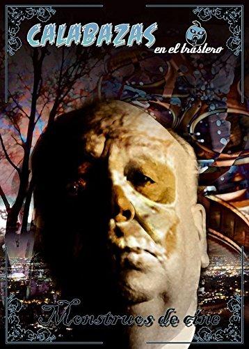 Calabazas en el Trastero: Monstruos de cine por Raelana Dsagan