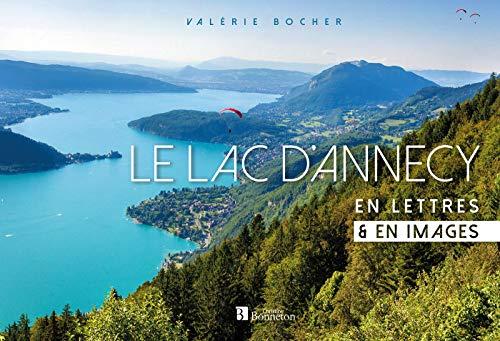 Le lac d'Annecy en lettres & en images par  (Relié - Feb 14, 2019)