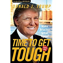 Time to Get Tough: Make America Great Again! by Donald J. Trump (2015-08-31)