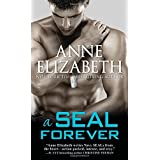 A SEAL Forever (West Coast Navy SEALs) by Anne Elizabeth (2015-12-01)