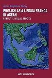 English As a Lingua Franca in Asean: A Multilingual Model