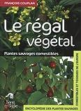 Le régal végétal - Plantes sauvages comestibles