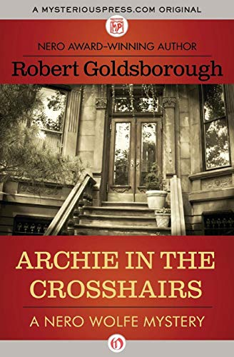 Archie in the Crosshairs (Nero Wolfe Mysteries)