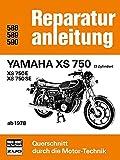 Yamaha XS 750 - XS 750 E - XS 750 SE: 3 Zylinder ab 1978 / Reprint der 9. Auflage 1980