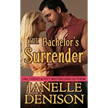 The Bachelor's Surrender by Janelle Denison (2014-10-30)