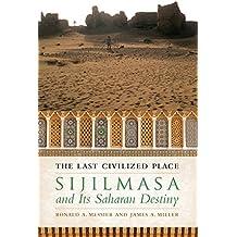 The Last Civilized Place: Sijilmasa and Its Saharan Destiny