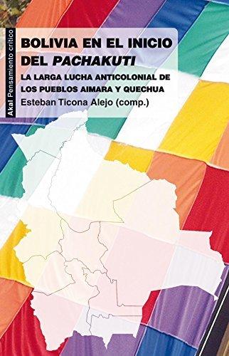 Bolivia-en-el-inicio-del-Pachakuti-La-larga-lucha-anticolonial-de-los-pueblos-aimara-y-quechua-2011-05-09