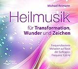 Heilmusik für Transformation, Wunder und Zeichen: Frequenzbasierte Melodien auf Basis der Solfeggio-Frequenz 528 Hz