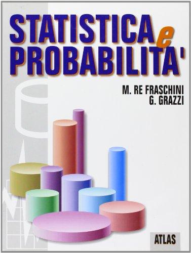 Statistica e probabilità. Per le Scuole superiori
