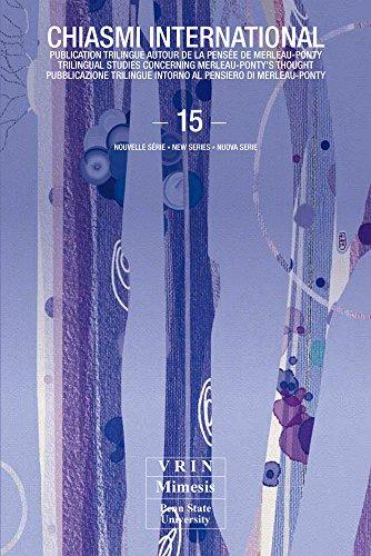 Merleau-Ponty: Existence, diacritiques, animalité (Chiasmi International, N° 15)