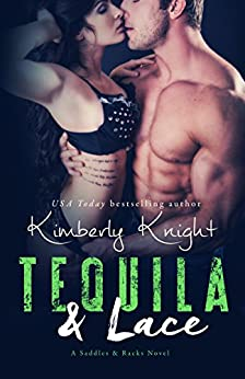 Tequila & Lace (Saddles & Racks Book 2) by [Knight, Kimberly]