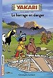 Yakari, Tome 06 - Le barrage en danger