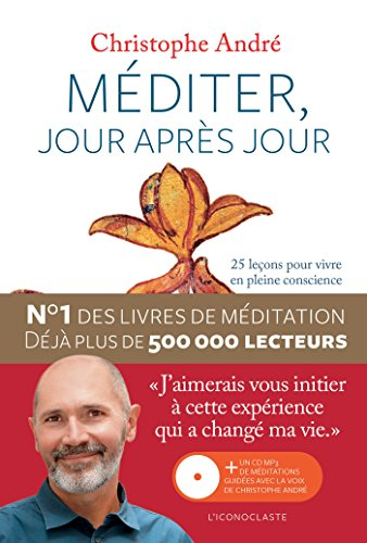 Méditer, jour après jour : 25 leçons pour vivre en pleine conscience (+ 1CD mp3 inclus)