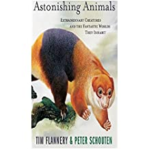 Astonishing Animals: Extraordinary Creatures and the Fantastic Worlds They Inhabit (English Edition)