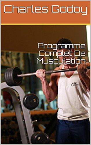 Programme Complet De Musculation par Charles  Godoy