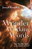Wonder Working Words: How You May Speak as the Oracles of God!