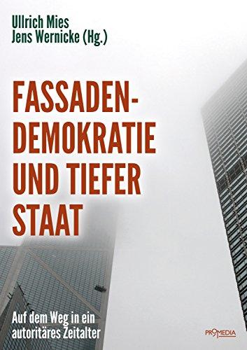 Fassadendemokratie und Tiefer Staat: Auf dem Weg in ein autoritäres Zeitalter