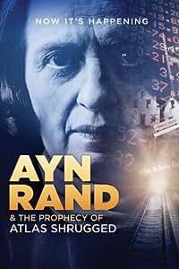 Ayn Rand & The Prophecy of Atlas Shrugged [DVD] [2011] [Region 1] [US Import] [NTSC]