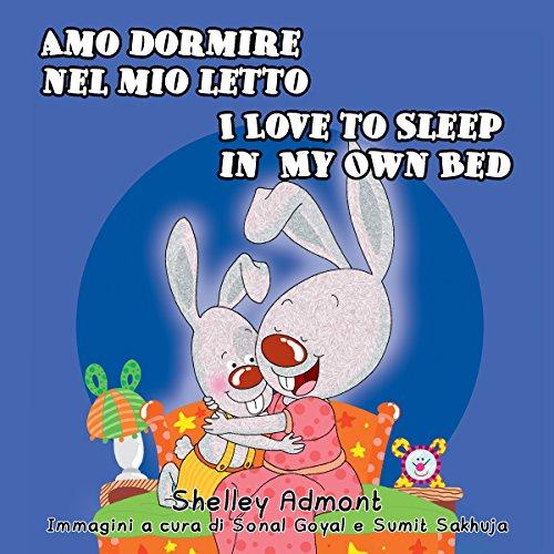 scaricare Amo dormire nel mio letto – I Love to Sleep in My Own Bed (italian children's books bilingual, bilingual italian english, italian baby books) (Italian English Bilingual Collection) PDF gratis italiano