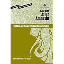 After Amnesia: Tradition and Change in Indian Literary Criticism