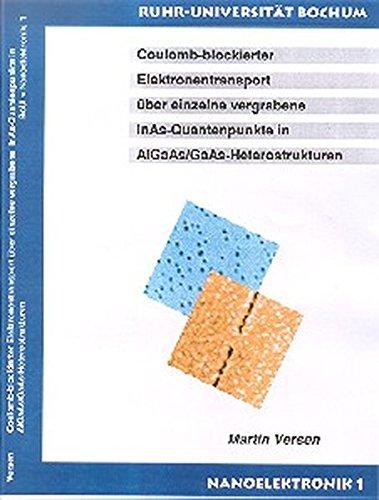 Coulomb-blockierter Elektronentransport über einzelne vergrabene InAs-Quantenpunkte in AlGaAs/GaAs-Heterostrukturen (Nanoelektronik)
