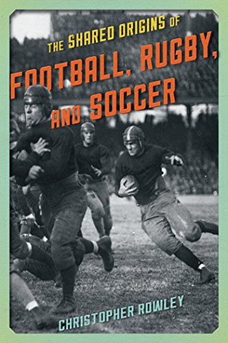 The Shared Origins of Football, Rugby, and Soccer (English Edition) (Us-rugby-ball)