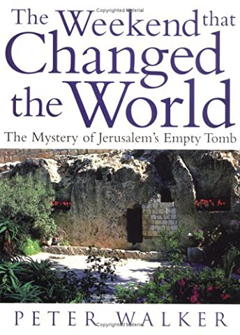 The Weekend That Changed the World:Â The Mystery of Jerusalem's Empty Tomb