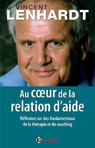 Livre gratuits Au coeur de la relation d'aide : Réflexion sur des fondamentaux de la thérapie et du coaching (Développement personnel et accompagnement) pdf epub
