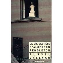 La vie secrète d'Algernon Pendleton (Rivages-Noir)