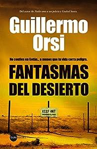 Fantasmas En El Desierto: 1 par Guillermo Orsí
