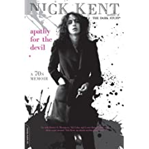 Apathy for the Devil: A Seventies Memoir by Nick Kent (2010-08-31)