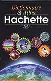 Dictionnaire et Atlas Hachette - Edition illustrée