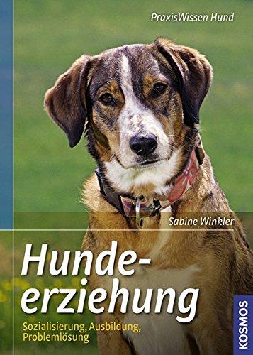 hundeinfo24.de Hundeerziehung: Sozialisation, Ausbildung, Problemlösung (Praxiswissen Hund)