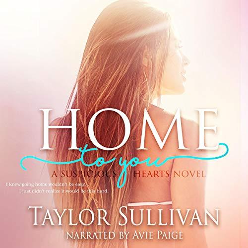 Home to You: Suspicious Hearts, Book 1