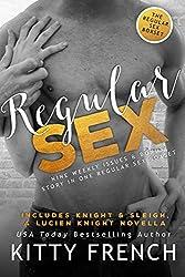 Regular Sex: The Complete Box Set ~  Nine sexy stories + BONUS Lucien Knight treat! (English Edition)