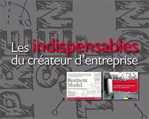 Les indispensables du créateur d'entreprise : Coffret 2 volumes : Business Model Nouvelle Génération ; Déplacez des montagnes !